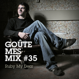 Goûte Mes Mix #35 - Ruby My Dear