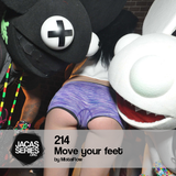 Jacasseries #214 Move your feet by MistaFlow