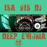 Deep Enigma XII by Isa Vis DJ on www.ibizaliveradio.com - aired 2016 Jan. 9th