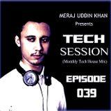 Meraj Uddin Khan Pres. Tech Session Ep. 039 (February 2020)