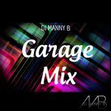 Garage Mix - Dj Manny B