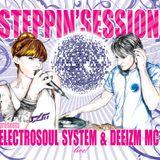 STEPPIN'SESSION: ELECTROSOUL SYSTEM & DEEIZM MC LIVE!