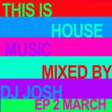 This is House Music Epi 1 Mixed By Josh