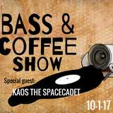 Bass & Coffee show: Overly Medicated, Flex (NY), MC J Augustus & KAOS the Spacecadet  10-1-17