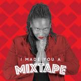 006 I Made You A Mixtape - Octavia Hooks