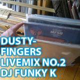 DUSTYFINGERS LIVEMIX NO.2 // DJ FUNKY K