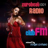 Eurobeat Radio 001 - Club_FM Marzo 2012 Mixed by: Roger Cobec