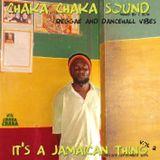 Chaka Chaka Sound - It's a Jamaican thing (vol 2)