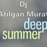 DJ ATILGAN MURAT - DEEP SUMMER SET (jULY 2016)