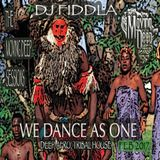 DJ FIDDLA. (WE DANCE AS ONE) THE MOVING DEEP AFRO DEEP SESSIONS. FEB 2017