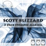 Scott Blizzard - 3 Deck Stompin Makina