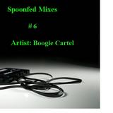 Spoonfed Mixes // #6 // Boogie Cartel