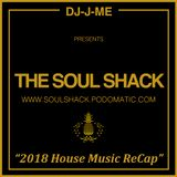 "The Soul Shack (Jan 2019) w/ DJ-J-ME aka ""2018 House Music ReCap"""