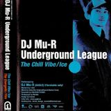 DJ Mu-R - Underground League - The Chill Vibe - Ice - Side A