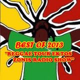 "MIX / BEST OF 30  REGGAE ALBUMS -TRACKS 2013 ""REGGAE TOUR EKTOS ZONIS RADIO SHOW"" RODON95FM"