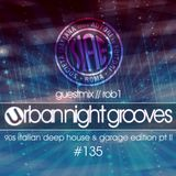 Urban Night Grooves 135 - Guestmix by Rob1 *90s Italian Deep House & Garage Edition*