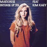 Markhese - Intense, ep. 59 feat Kim Kaey