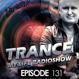 MARTIN SOUNDRIVER presents TRANCE MY LIFE RADIOSHOW EPISODE 131 [Trance1.FM]