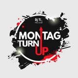 MONTAG TURN UP #31