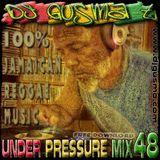 DJ GUSMA-T - UNDER PRESSURE MIXTAPE # 48