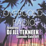 Overgold Radio Summer Gold 001 DJ Ill Tekneek
