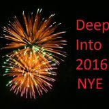 Deep Into 2016 NYE