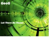 GeoG - Let There Be House