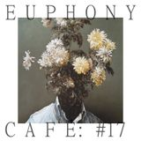 Euphony Café: #17 (Singers & Songwriters)