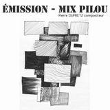 13-08-2017 - ÉMISSION 2 - MIX PILOU - Pierre DUPRETZ compositeur