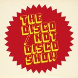 The Disco / Not Disco Show - 18.10.16