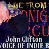 LIVE from the Midnight Circus Featuring John Clifton