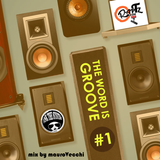 THE WORD IS GROOVE #1 (RADIO RAPTZ)