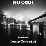 Lounge Zone 14.04 - Nu Cool
