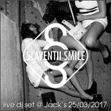 Slaventii Smile - live dj set @ Jack's 25.03.2017