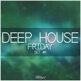 Deep House FRIDAY #4 - 2014.01.24