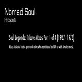 Soul Legends: Tribute Mixes Part 1 of 4 (1957 - 1975)