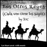 Los Otros Reyes (cada uno tiene los suyos) by TGC