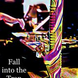 Fall into the Trap 2017