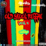 DJJUNKY – OLD SKOOL REGGAE VOL 4 MIXTAPE 2K17