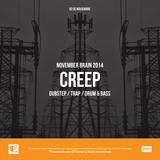 NOVEMBER BRAIN 2014 - CREEP 02/11 (DUBSTEP / TRAP / DRUM & BASS)