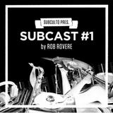 SUBCAST #1 · ROB ROVERE (SUBCULTO)