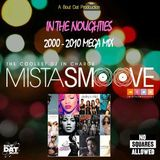 @Mistasmoove #INTHENOUGHTIES (2000 TO 2010 MIX)