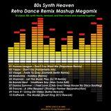 80s Synth Heaven - Retro Dance Remix Mashup Megamix (non-stop dj mix)
