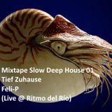 Mixtape Slow Deep House 01 - Tief Zuhause (live@ElRitmoDelRio Colombia)