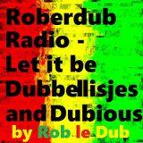 Roberdub Radio - Let it be Dubbellisjes and Dubious