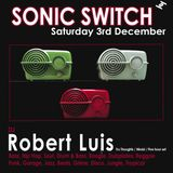 Robert Luis Sonic Switch December 3rd @ Green Door Store - 5 Hour DJ Set