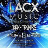 Dek-Troniks -  (MOREBASS Radio) LACX Thursday Night Show
