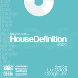 House Definition #004 - Guest DJs: Lu Galotti & Codge Jnr