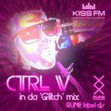 RUNE label djs: CTRL V — «In da Glitch» Mix @ KISS FM Ukraine • 2012