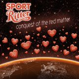 #cpm-love011: Sport Ritter - Conquest Of The Red Matter